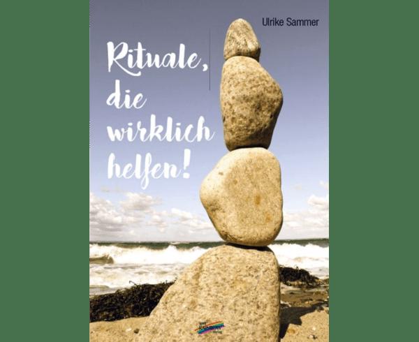 Rituale, die wirklich helfen! | Spirit Rainbow Verlag